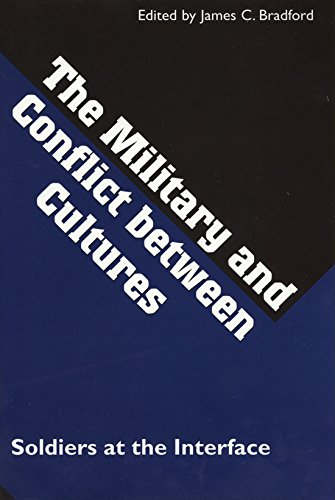 Military and Conflict Between Cultures By Edited by James C. Bradford