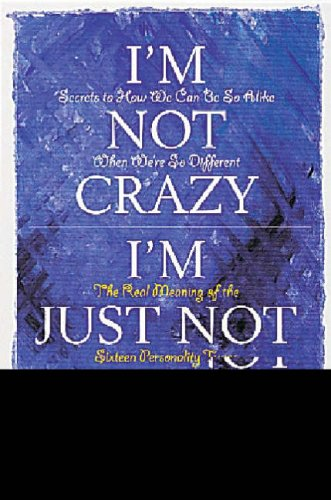 I'M Not Crazy, I'm Just Not You By Roger R. Pearman