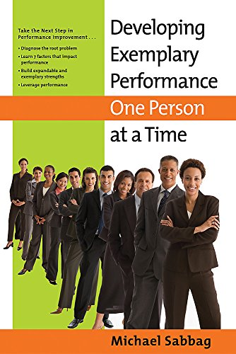 Developing Exemplary Performance One Person at a Time By Michael Sabbag