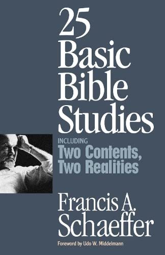 25 Basic Bible Studies By Francis A. Schaeffer
