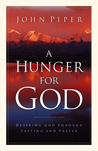 A Hunger for God By John Piper