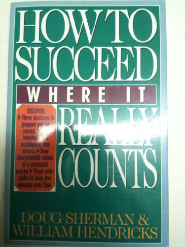 How to Succeed Where It Really Counts By Doug Sherman