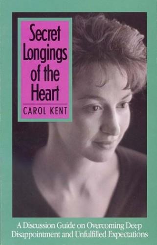 Secret Longings of the Heart- Dg By C Kent