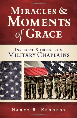 Miracles and Moments of Grace By Nancy B Kennedy