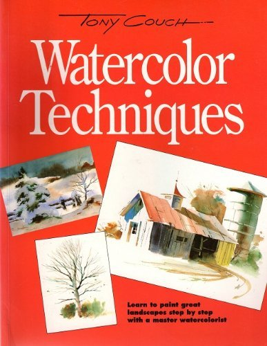 Watercolour Techniques By Tony Couch