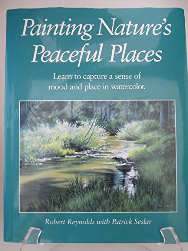 Painting Nature's Peaceful Places By Robert Reynolds