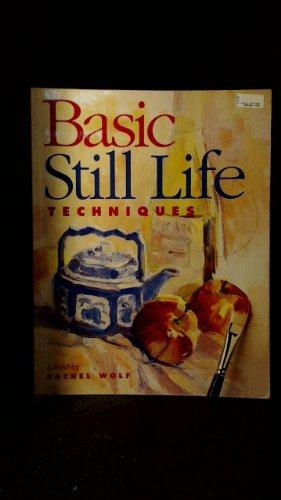 Basic Still Life Techniques By Rachel Wolf