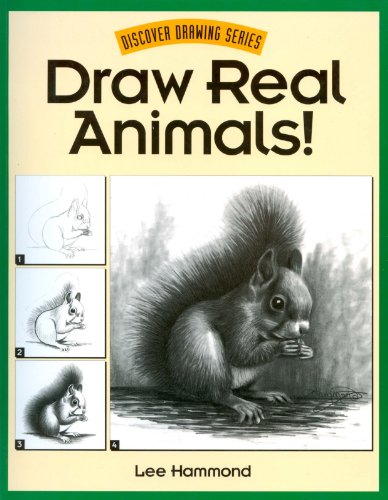 Draw Real Animals! By Lee Hammond