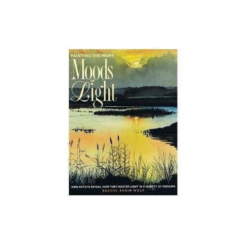 Painting the Many Moods of Light By Rachel Wolf