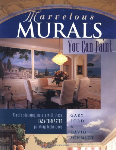 Marvelous Murals You Can Paint By Gary Lord