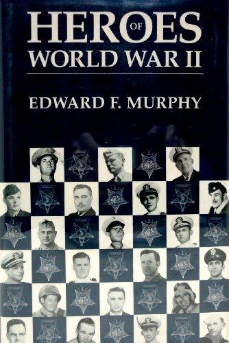 Heroes of World War II By Edward F. Murphy