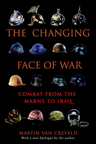 The Changing Face of War By Martin van Crefeld