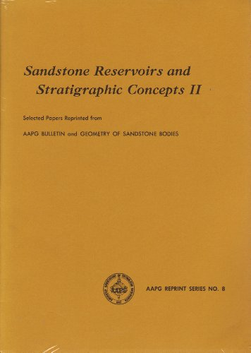 Sandstone Reservoirs & Stratigraphic Concepts II By Robert J Weimer