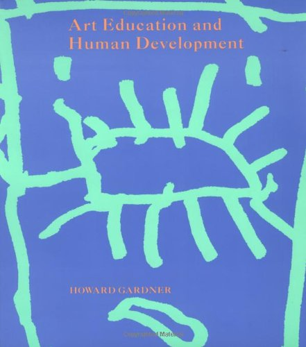 Art Education and Human Development By . Gardner