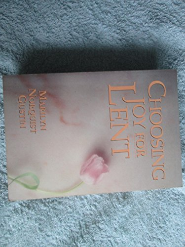Choosing Joy for Lent By Marilyn Norquist