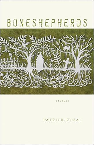 Boneshepherds By Patrick Rosal (Rutgers-Camden)