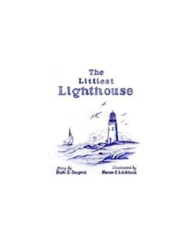 The Littlest Lighthouse By Ruth Sargent