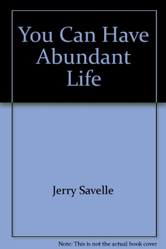 You Can Have Abundant Life By Dr Jerry Savelle