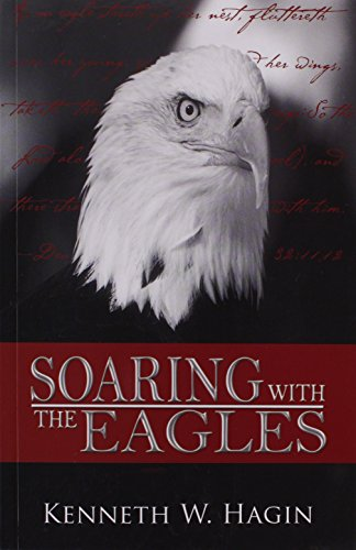 Soaring with the Eagles By Kenneth E. Hagin