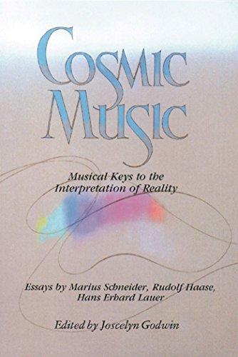 Cosmic Music: Musical Keys to the Interpretation of Reality by Joscelyn Godwin