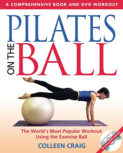 Pilates on the Ball: A Comprehensive Book and DVD Workout: A Comprehensive Book & DVD Workout By Collen Craig