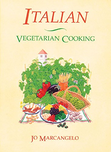 Italian Vegetarian Cooking By Jo Marcangelo