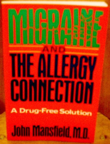 Migraine and the Allergy Connection By Dr John Mansfield