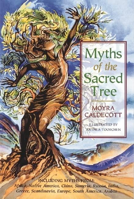 Myths of the Sacred Tree par Moyra Caldecott
