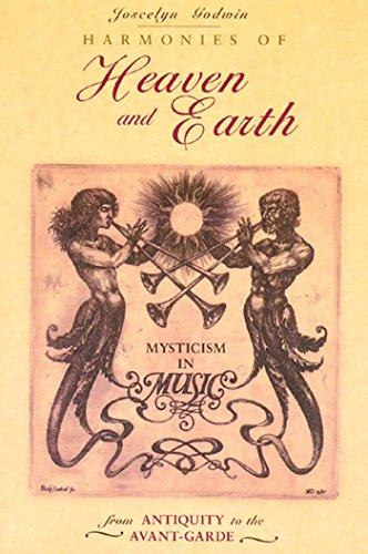 Harmonies of Heaven and Earth By Joscelyn Godwin