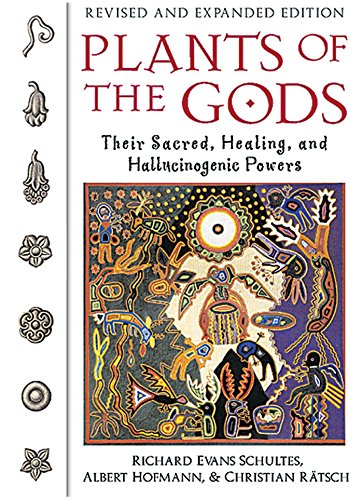 Plants of the Gods: Their Sacred Healing and Hallucinogenic Powers by Richard Evans Schultes