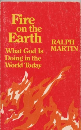 Fire on the Earth By Ralph P. Martin