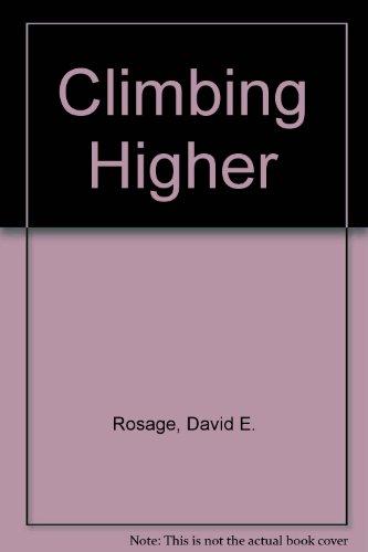 Climbing Higher By David E. Rosage