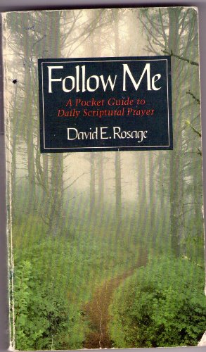 Follow Me By David E. Rosage