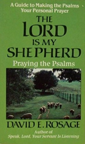 Lord is My Shepherd By David E. Rosage
