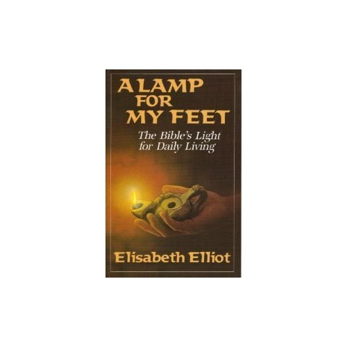 Lamp for My Feet By Elisabeth Elliot