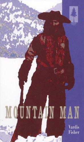 Mountain Man By Vardis Fisher
