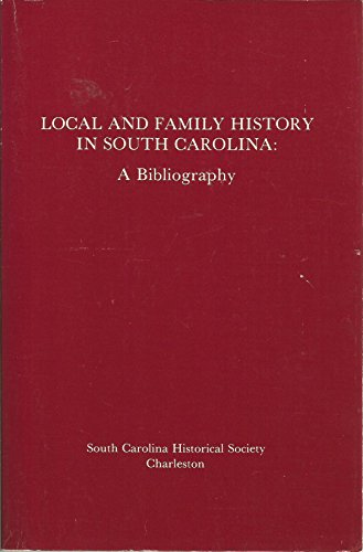 Local and Family History in Southern Carolina By Cote