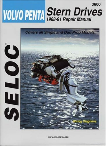 Volvo Penta Stern Drive: (1968-1991) v. 1 (Seloc Marine Tune-Up and Repair Manuals) By Seloc