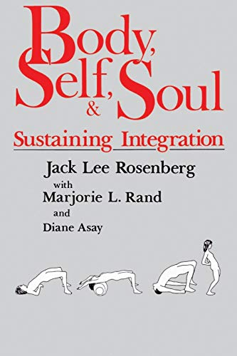 Body, Self and Soul by Jack Lee Rosenberg
