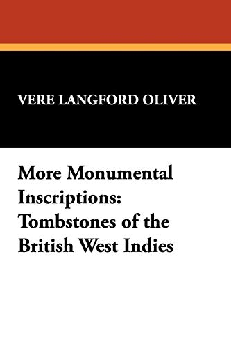 More Monumental Inscriptions By Vere Langford Oliver