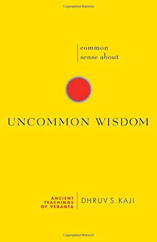 Common Sense About Uncommon Wisdom By Dhruv S. Kaji