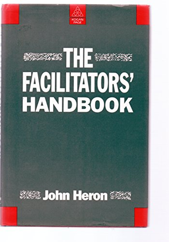 The Facilitators' Handbook By John Heron