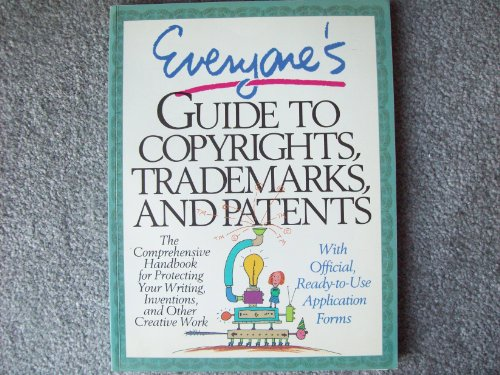Everyone's Guide to Copyrights, Trademarks, and Patents By Running Press
