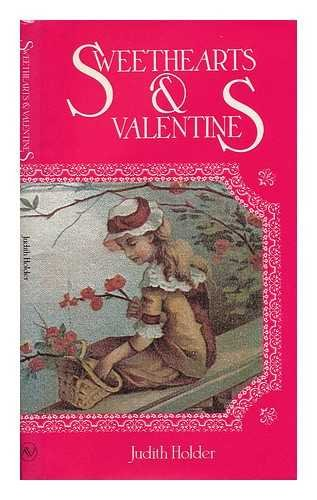 Sweethearts and Valentines By Judith Holder