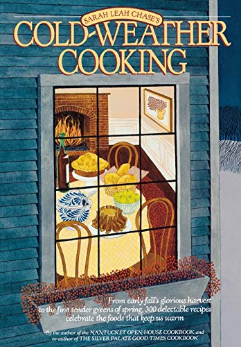 Cold Weather Cooking By Sarah Leah Chase