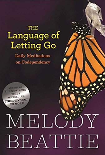 The Language of Letting Go: Daily Meditations on Codependency: Daily Meditations for Codependents (Hazelden Meditation Series) By Melody Beattie