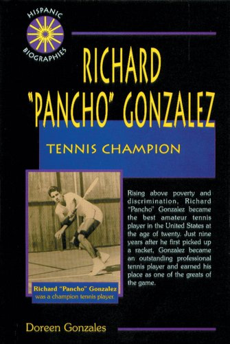 "Richard ""Pancho"" Gonzales By Doreen Gonzales"