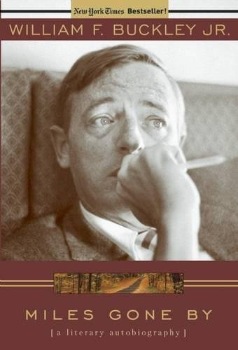 Miles Gone By: A Literary Biography By William F. Buckley, Jr.