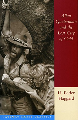 Allan Quartermain and the Lost City of Gold By H. Rider Haggard