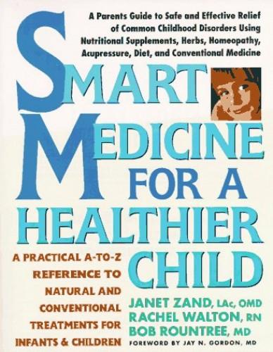 Smart Medicine For a Healthier Child By Bob Rountree